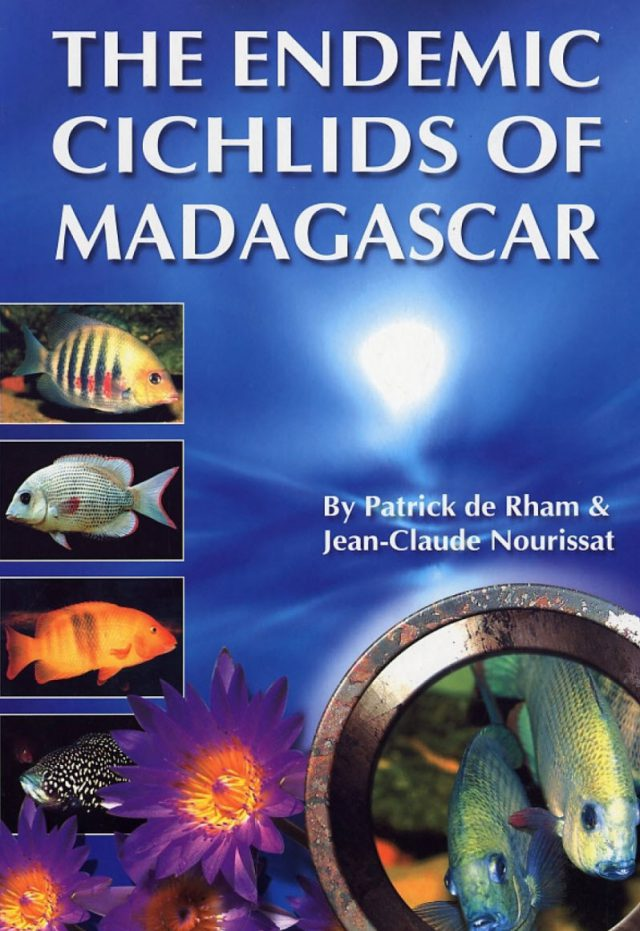 de Rham, Patrick – The Endemic Cichlids of Madagascar
