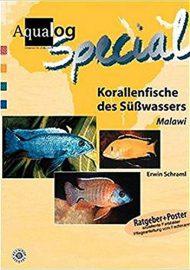 Schraml, Erwin – Aqualog, Korallenfische des Süßwassers – Malawi Cichliden