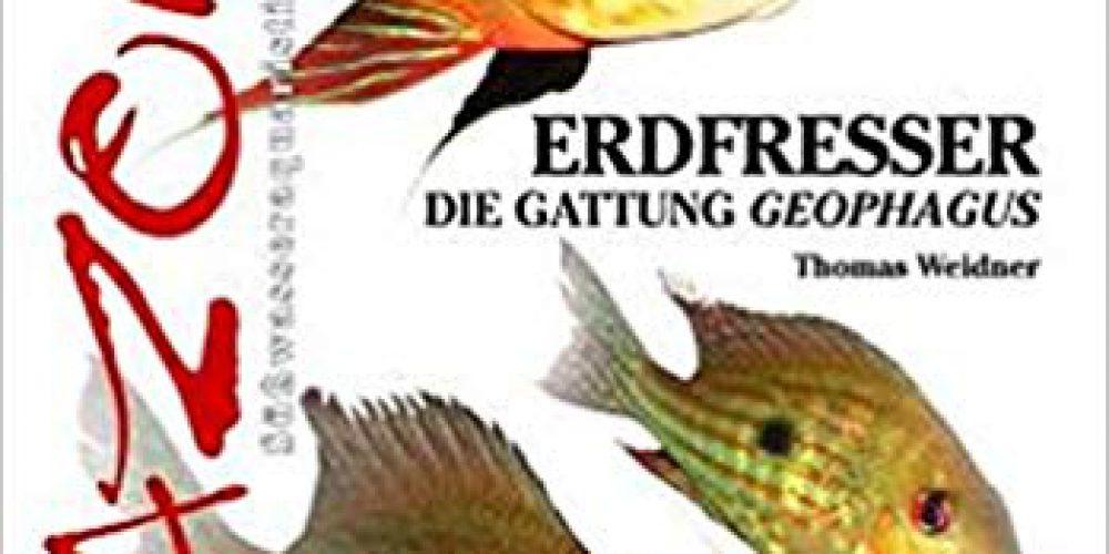 Weidner, Thomas – Erdfresser: Die Gattung Geophagus