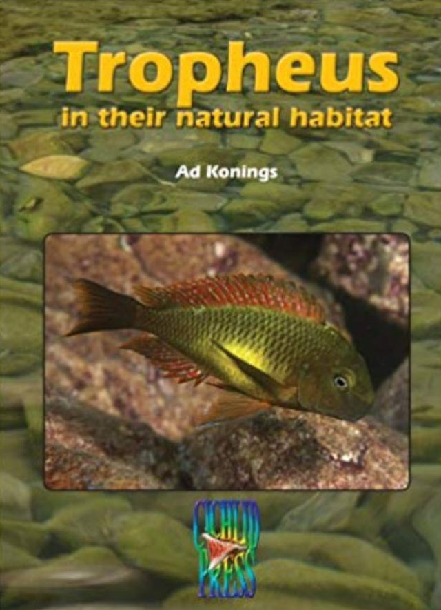 Konings, Ad – TROPHEUS in their Natural Habitat (Tanganyika Cichlids)
