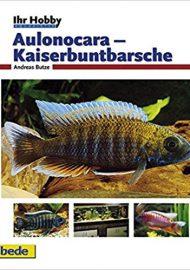 Butze, Andreas – Aulonocara – Kaiserbuntbarsche, Ihr Hobby