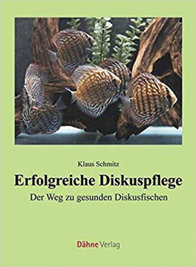 Schmitz, Klaus – Erfolgreiche Diskuspflege: Der Weg zu gesunden Diskusfischen