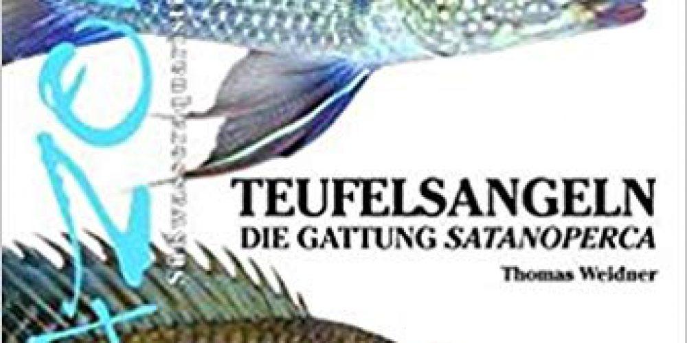 Weidner, Thomas – Teufelsangeln: Die Gattung Satanoperca