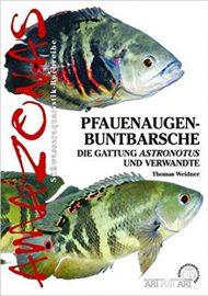Weidner, Thomas – Pfauenaugen-Buntbarsche: Die Gattung Astronotus