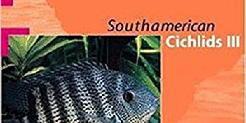 Glaser, Ulrich – Aqualog, South American Cichlids III