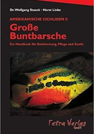 Staeck, Wolfgang & Linke, Horst – Amerikanische Cichliden, Bd. 2, Große Buntbarsche