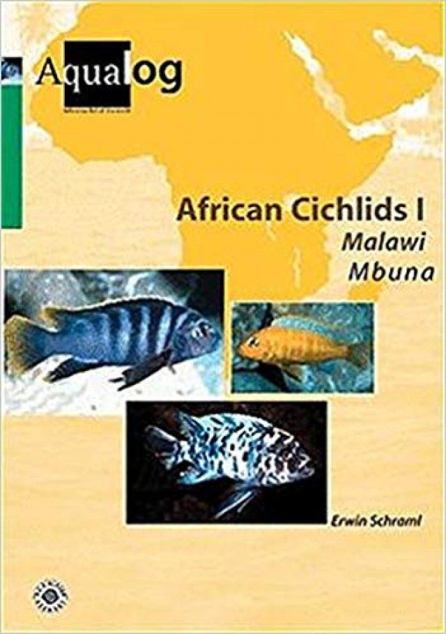 Schraml, Erwin – Aqualog, African Cichlids 1 – Malawi Mbuna