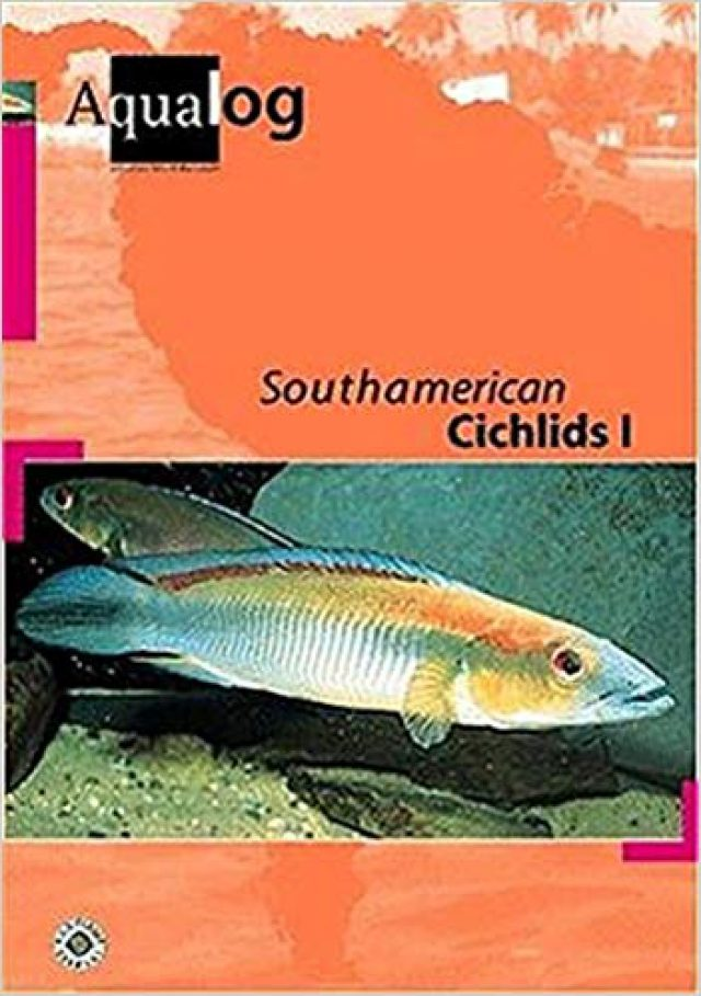 Glaser, Ulrich – Aqualog, South American Cichlids I