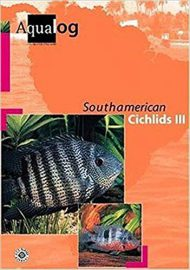 Glaser, Ulrich – Aqualog, South American Cichlids III