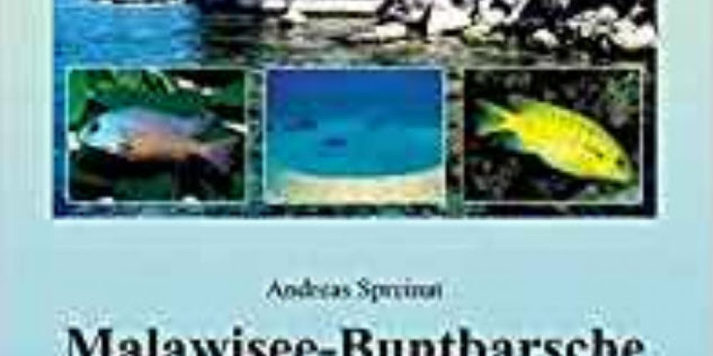Spreinat, Andreas – Malawisee-Buntbarsche, Teil 2: Arten und Lebensräume