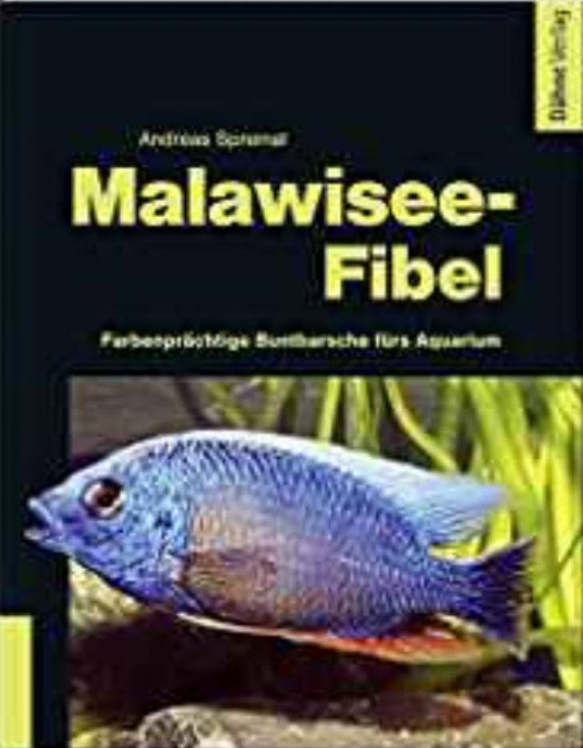 Spreinat, Andreas – Malawisee-Fibel: Farbenprächtige Buntbarsche fürs Aquarium