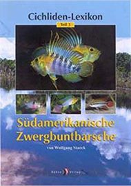 Staeck, Wolfgang – Cichliden-Lexikon 3. Südamerikanische Zwergbuntbarsche