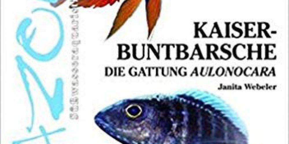 Webeler, Janita – Kaiserbuntbarsche: Die Gattung Aulonocara