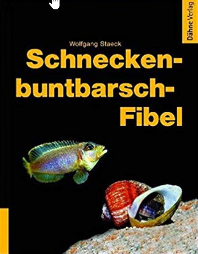 Staeck, Wolfgang – Schneckenbuntbarsch-Fibel